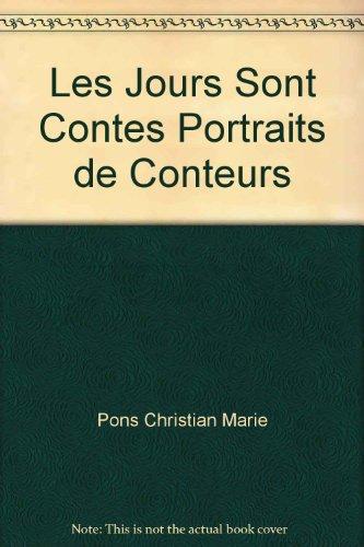 les jours sont contes portraits de conteurs: Pons Christian Marie
