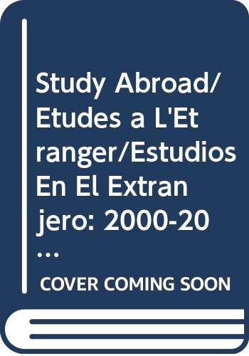 Study Abroad/Etudes a L'Etranger/Estudios En El Extranjero: 2000-2001 (STUDY ABROAD/ETUDES A L'ETRANGER/ESTUDIOS EN EXTRANJERO) (9789230036065) by United Nations Educational Scientific an; UNESCO