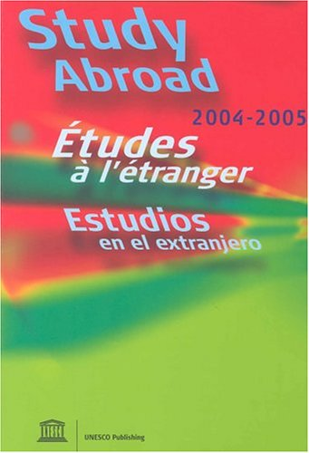 UNESCO Study Abroad: 2004-2005, 32nd Edition (Study: United Nations Educational