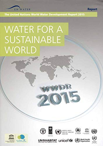 9789231000805: Water For A Sustainable World: United Nations World Water Development Report 2015