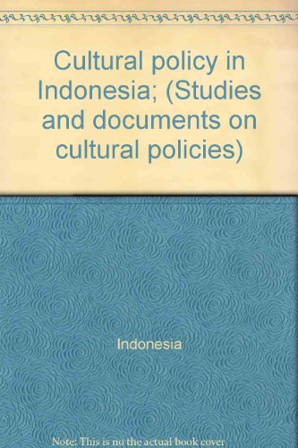 Cultural policy in Indonesia; (Studies and documents: Indonesia