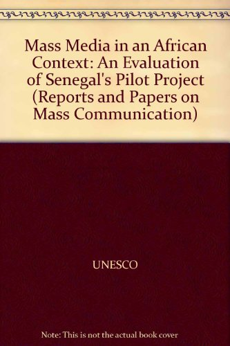 9789231011382: Mass Media in an African Context: An Evaluation of Senegal's Pilot Project (Reports and Papers on Mass Communication)
