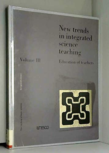 9789231011900: New Trends in Integrated Science Teaching: v. 3 (Teaching of Basic Sciences)