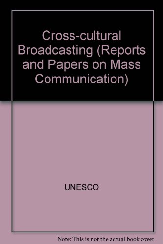 Cross-Cultural Broadcasting (Reports and Papers on Mass Communication): Contreras, Eduardo; Mayok, ...