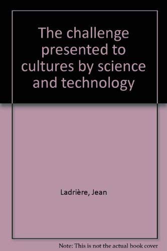 The challenge presented to cultures by science: Ladriere, Jean