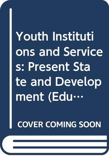 Youth Institutions and Services: Present State and Development (Education Studies & Documents) (9789231013980) by UNESCO