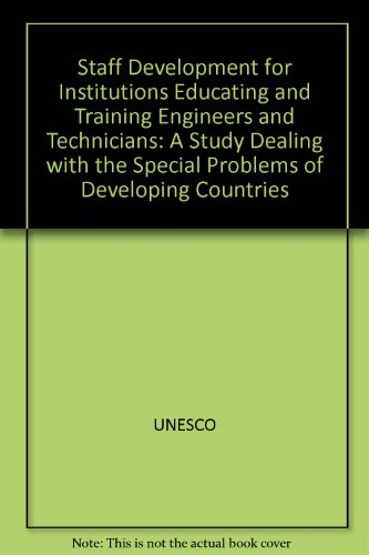 Staff development for institutions educating and training engineers and technicians: A study ...