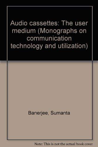 Audio Cassettes: The User Medium.: Banerjee, Sumanta