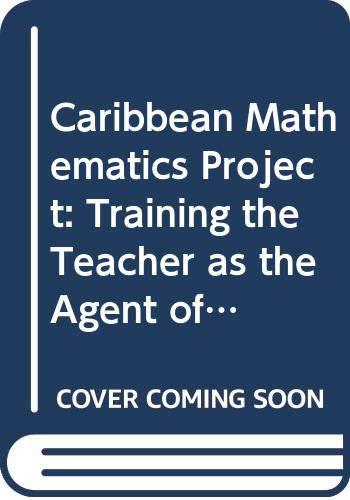 Caribbean Mathematics Project: Training the Teacher as: UNESCO