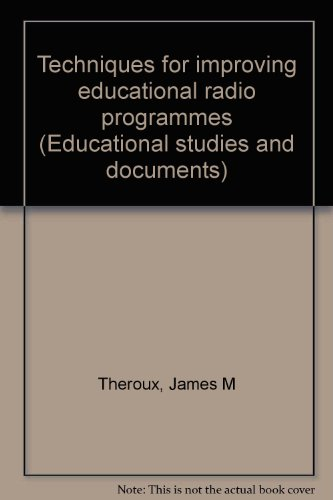 Techniques For Improving Educational Radio Programmes: Theroux, James M.