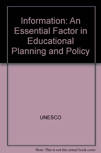 Information: An Essential Factor in Educational Planning and Policy.: UNESCO.