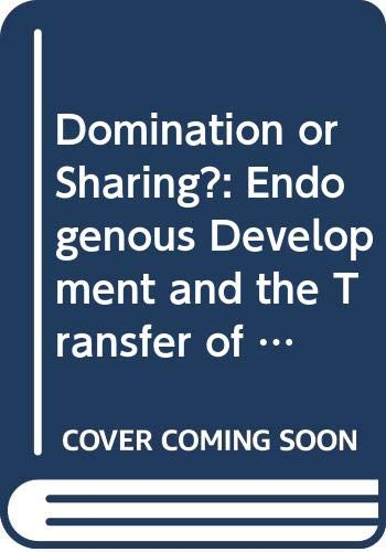 9789231018428: Domination or Sharing?: Endogenous Development and the Transfer of Knowledge (Insights)