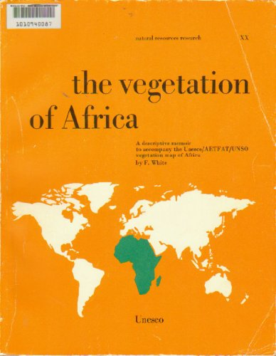 9789231019555: The Vegetation of Africa: A Descriptive Memoir to Accompany the Unesco/Aetfat/Unso Vegetation Map of Africa and Map (Natural resources research)