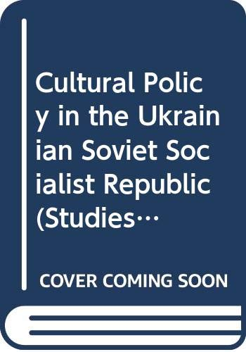 9789231019692: Cultural Policy in the Ukrainian Soviet Socialist Republic (Studies and Documents on Cultural Policies)