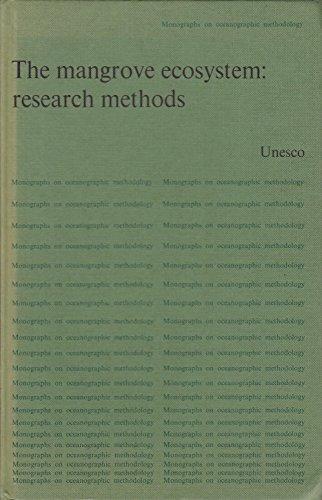 The Mangrove Ecosystem: Research Methods (Monographs on Oceanographic Methodology ; 8)
