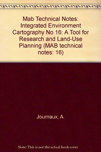 Integrated Environment Cartography: A Tool for Research and Land-Use Planning (Mab Technical Notes,...