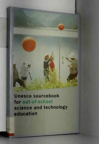 UNESCO Sourcebook for Out-Of-School Science and Technology Education/U1580 (9231023861) by Not Available