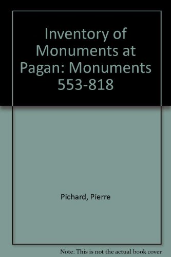 9789231029462: Inventory of Monuments at Pagan: Monuments 553-818