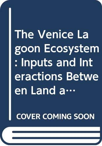 9789231035951: The Venice Lagoon Ecosystem: Inputs and Interactions Between Land and Sea
