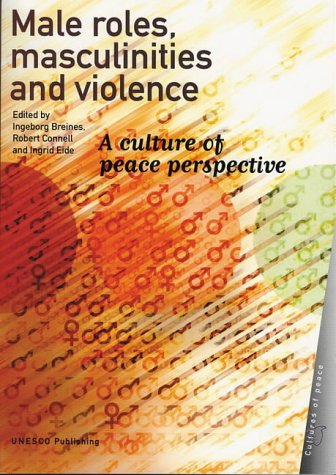 9789231037450: Male Roles, Masculinities and Violence: A Culture of Peace Perspective