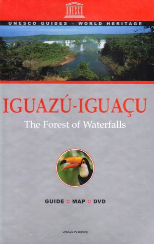 Iguazu-Iguacu: The Forest of Waterfalls (UNESCO Guides - World Heritage) (9789231038624) by Carlos A. Duprez; etc.; UNESCO