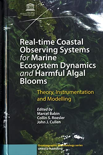 9789231040429: Real-time Coastal Observing Systems for Marine Ecosystem Dynamics and Harmful Algal Blooms: Theory Instrumentation and Modelling (Monographs on Oceanographic Methodology)