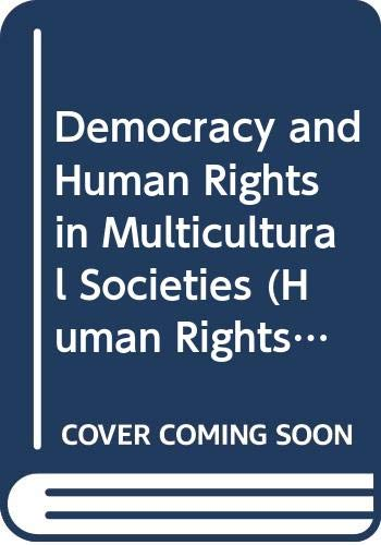 9789231040504: Democracy and human rights in multicultural societies (Human Rights in Perspectives)