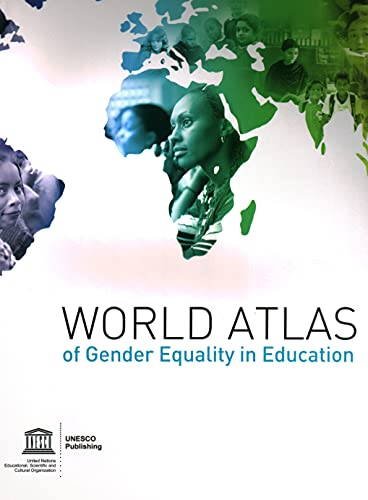 World Atlas Of Gender Equality In Education: Unesco Reference Works Series: UNESCO