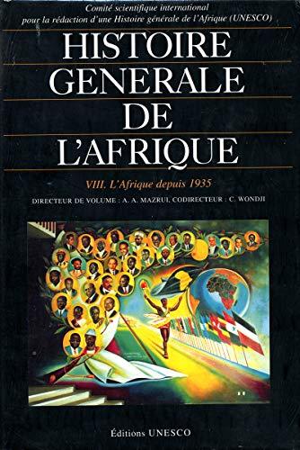 Histoire générale de l'Afrique Volume VIII : L'Afrique depuis 1935 (&eacute...