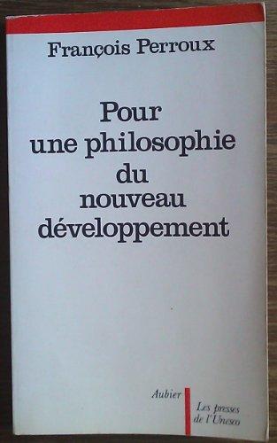 9789232019486: Pour une philosophie du nouveau développement