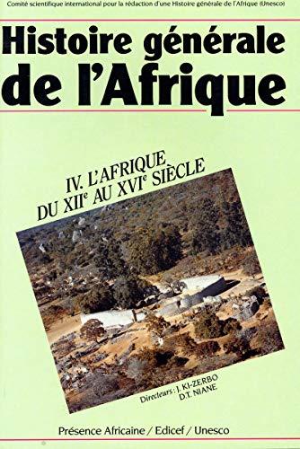9789232024961: Histoire générale de l'Afrique : Volume 4, L'Afrique du XIIe au XVIe siècle
