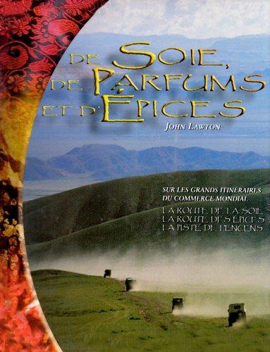 de soie, de parfums et d'epices: John Lawton