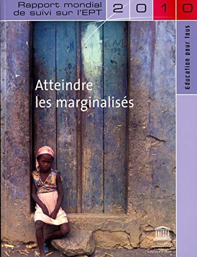 Atteindre les marginalisés : Rapport mondial de suivi sur l'EPT: Unesco
