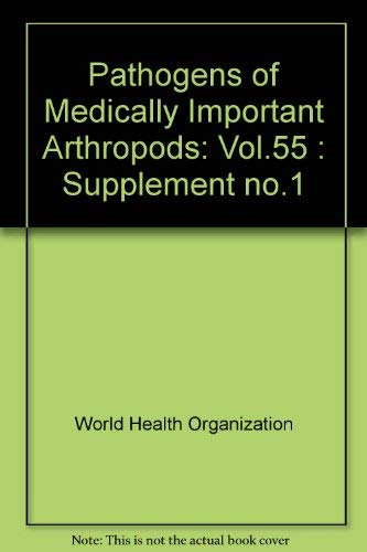 Pathogens of Medically Important Arthropods (Supplement No. 1 to Vol. 55): Roberts, Donald W.;...