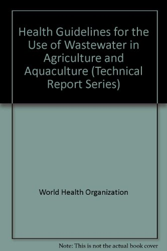 Health Guidelines for the Use of Wastewater: World Health Organisation