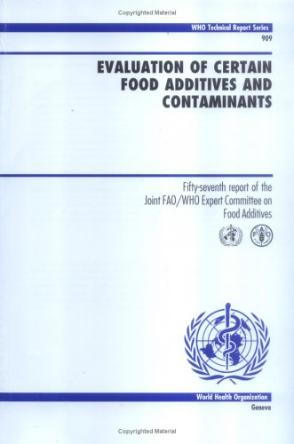 Evaluation of Certain Food Additives and Contaminants : Fifty-Seventh Report of the Joint FAO/WHO...