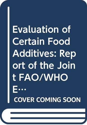 Evaluation of Certain Food Additives: Fifty-Ninth Report: World Health Organisation
