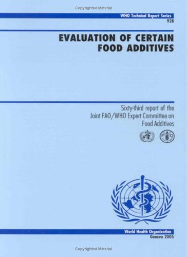 9789241209281: Evaluation of Certain Food Additives: Sixty-third Report of the Joint FAO/WHO Expert Committee on Food Additives (WHO Technical Report Series)