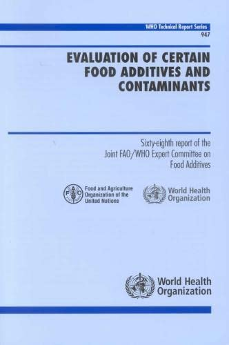 9789241209472: Evaluation of Certain Food Additives and Contaminants: Sixty-eight Report of the Joint FAO/WHO Expert Committee on Food Additives (WHO Technical Report Series)