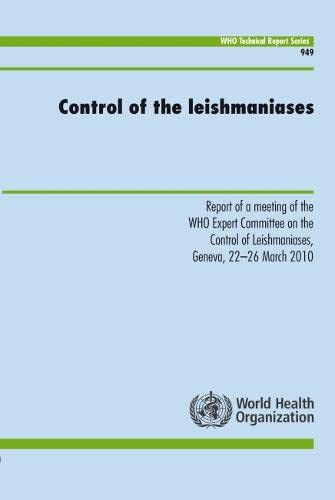 9789241209496: Control of the Leishmaniasis: Report of the WHO Expert Committee on the Control of Leishmaniases (WHO Technical Report Series)