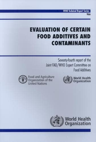 Evaluation of Certain Food Additives and Contaminants: World Health Organization