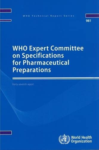 Who Expert Committee on Specifications for Pharmaceutical Preparations: Forty-seventh Meeting ...