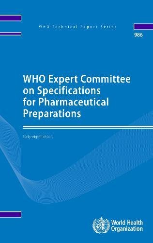 9789241209861: WHO Expert Committee on Specifications for Pharmaceutical Preparations: Forty-eighth Meeting Report (WHO Technical Report Series, 986)