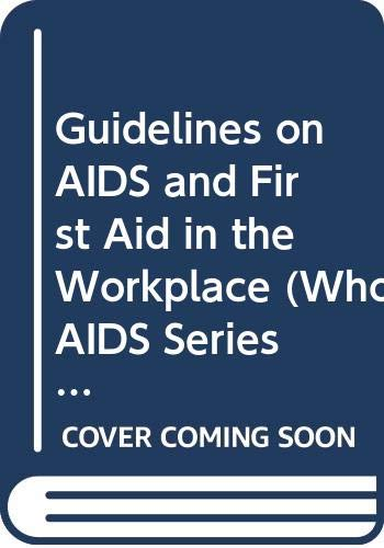 9789241210072: Guidelines on AIDS and First Aid in the Workplace (Who AIDS Series 1)