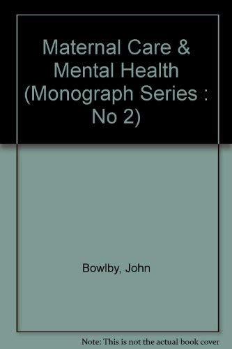 Monographs: Maternal Care and Mental Health No.: J. Bowlby