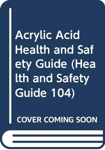 Acrylic Acid Health and Safety Guide (Health: World Health Organisation
