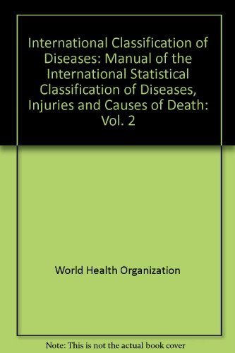 International Classification of Diseases: Manual of the International Statistical Classification of...