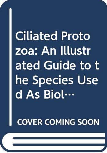 Ciliated Protozoa: An Illustrated Guide to the: H. Bick