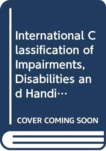 International Classification of Impairments, Disabilities, and Handicaps: World Health Organisation