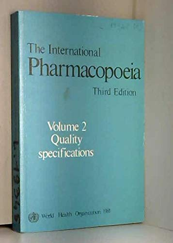 The International Pharmacopoeia: Quality Specifications v. 2: World Health Organization